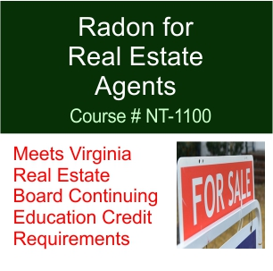Radon for Real Estate Agents – Virginia DPOR Board of Real Real Estate Approved Continuing Education (CE) Course